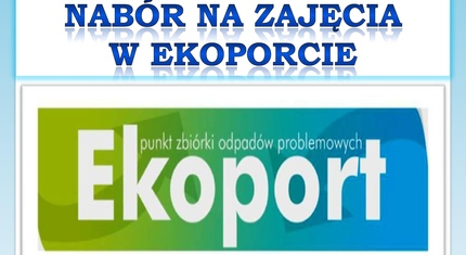 Nabór na zajęcia w Ekoporcie