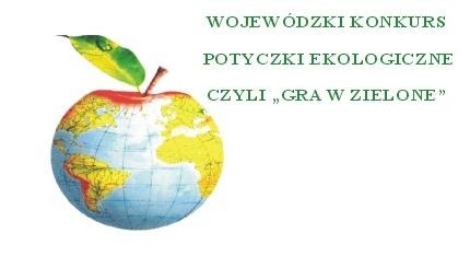 """Wojewódzki Konkurs Ekologiczny """"Gra w Zielone"""""""