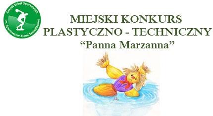 """Miejski konkurs plastyczno - techniczny """"Panna Marzanna"""""""
