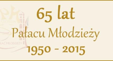 65 lat Pałacu Młodzieży